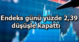 Borsa yaklaşık 2 ayın en düşük seviyesine geriledi